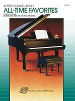 Alfred s Basic Adult Piano Course   All Time Favorites Book 2 PDF