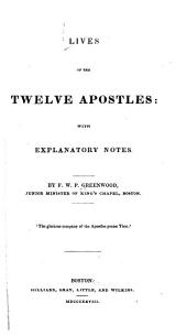 Lives of the Twelve Apostles: With Explanatory Notes