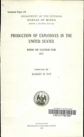 Production of explosives in the United States during the calendar year 1912