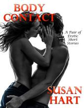 Body Contact: A Pair of Erotic Short Stories