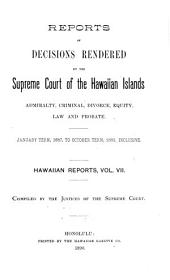 Hawaii Reports: Cases Determined in the Supreme Court of the State of Hawaii, Volume 7
