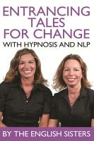 Entrancing Tales for Change with Hypnosis and NLP PDF