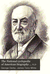 The National Cyclopedia of American Biography ... V.1-: Volume 13
