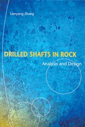 Drilled Shafts in Rock: Analysis and Design