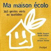 Ma maison écolo : 365 réflexes verts au quotidien