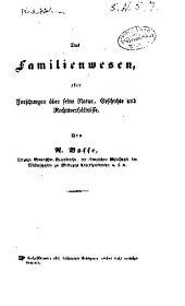 Das familienwesen: oder Forschungen über seine natur, geschichte und rechtsverhältnisse