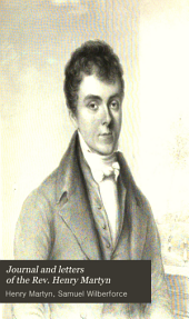 Journal and Letters of the Rev. Henry Martyn: Volume 1
