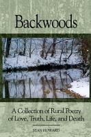 Backwoods  A Collection of Rural Poetry of Love  Truth  Life and Death PDF