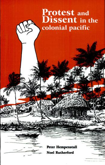 Protest and Dissent in the Colonial Pacific PDF