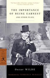 The Importance of Being Earnest: And Other Plays