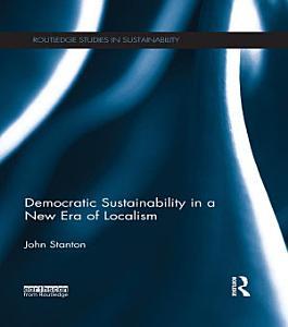 Democratic Sustainability in a New Era of Localism PDF