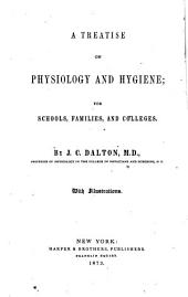 A Treatise on Physiology and Hygiene: For Schools, Families, and Colleges