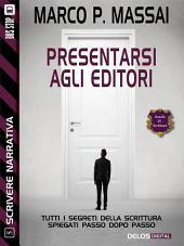 Scrivere narrativa 5 - Presentarsi agli editori: Scrivere narrativa 5