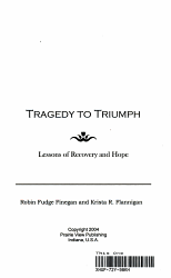 Tragedy To Triumph Lessons Of Recovery And Hope Book PDF