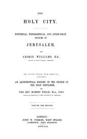 The Holy City: Historical, Topographical, and Antiquarian Notices of Jerusalem, Volume 2