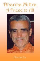 Dharma Mittra A Friend to All