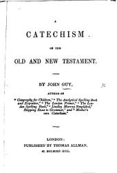 A Catechism of the Old and New Testament