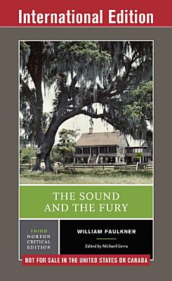 The Sound and the Fury  Third International Edition   Norton Critical Editions