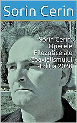Sorin Cerin  Operele Filozofice ale Coaxialismului   Editia 2020 PDF