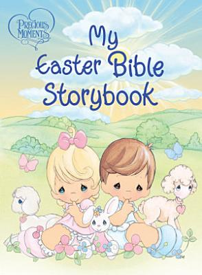 Precious Moments  My Easter Bible Storybook