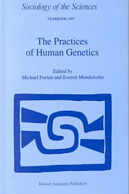 The Practices of Human Genetics