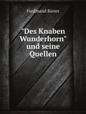 """""""Des Knaben Wunderhorn"""" und seine Quellen"""