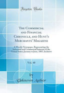 The Commercial and Financial Chronicle  and Hunt s Merchants  Magazine  Vol  40