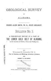 A Preliminary Report on a Part of the Lower Gold Belt of Alabama: In the Counties of Chilton, Coosa and Tallapoosa