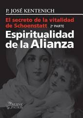 El secreto de la vitalidad de Schoenstatt. Parte II: Espiritualidad de la Alianza