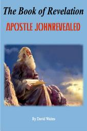 Apostle John Revealed The Book of Revelation