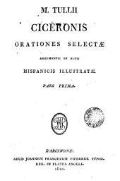 M. Tullii Ciceronis Orationes selectae: argumentis et notis hispanicis illustratae