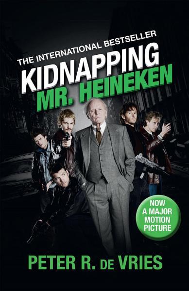 Download Kidnapping Mr  Heineken Book