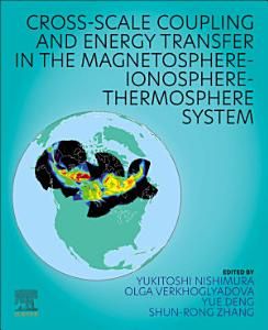 Cross Scale Coupling and Energy Transfer in the Magnetosphere Ionosphere Thermosphere System