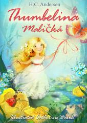 Thumbelina (illustrated English Czech bilingual Edition): Maličká (ilustrovaný anglický český dvojjazyčný vydání)