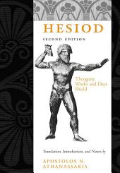 Hesiod: Theogony, Works and Days, Shield, Edition 2