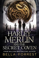 Harley Merlin and the Secret Coven