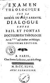 Examen théologique sur la Société du prêt à rente. Dialogue entre Bail et Pontas docteurs en théologie. Par M. *** aussi docteur en théologie