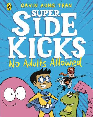 The Super Sidekicks  No Adults Allowed