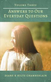 Answers to Our Everyday Questions - Volume Three