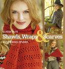 Classic Elite Shawls  Wraps   Scarves PDF