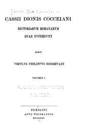 Cassii Dionis Cocceiani Historiarum romanarum quae supersunt: Volume 1