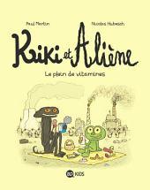 Kiki et Aliène, T03: Le plein de vitamines