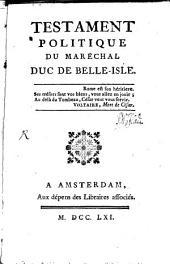 Testament politique du maréchal duc de Belle-Isle: Volume1