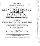 Examen variarvm opinionvm de regno posterorvm Abrahami in Aegypto