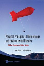 Physical Principles of Meteorology and Environmental Physics: Global, Synoptic and Micro Scales