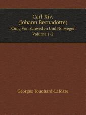 Carl Xiv. (Johann Bernadotte): Band 2