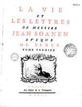 La vie et les lettres de Messire Jean Soanen, évêque de Senez