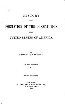 History of the Formation of the Constitution of the United States of America PDF