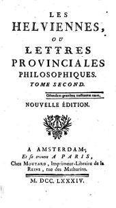 Les Helviennes, ou lettres provinciales philosophiques: Volume2