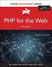PHP for the Web: Visual QuickStart Guide, Edition 5